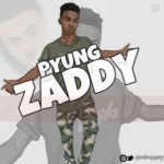 "Pyung – ""Zaddy"""