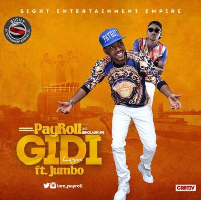 [Music] Payroll – Gidi Ft. Jumbo