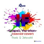 iQuo – IF (Davido Cover)