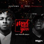 Runtown & Sess – Mad over you (Prblm remix)