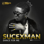SUCEXMAN – Dance For Me