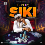 "T-PLAY – ""SIKI"""