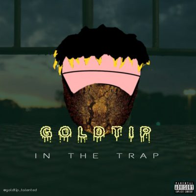 [Music] Goldtip – In The Trap