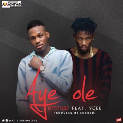 THROWBACK MUSIC: Attitude Ft. Ycee – Aye Ole