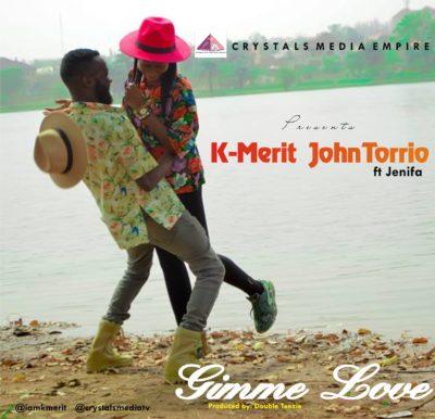 [Music] K-Merit Ft. Jenifa – Gimme Love