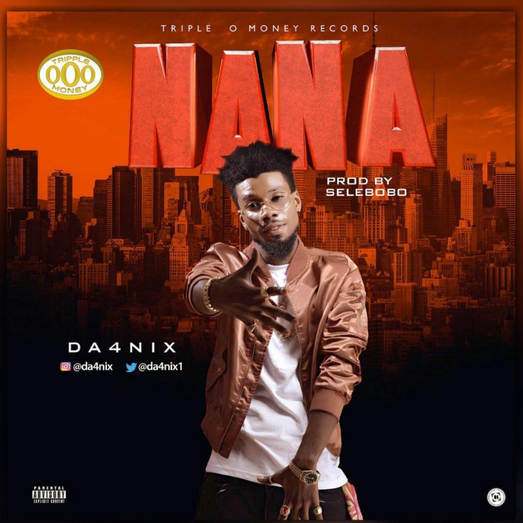 [Music] Da4nix – NaNa (Prod. By Selebobo)