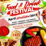 Catch The Fun And The Excitement At The '2017 Lagos International Food and Drinks Festival'