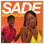 VIDEO | AUDIO: Mayorkun – Sade