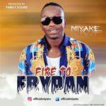 Miyake – Fire to Frypan (Prod. FamilySound)