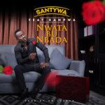 Santywa – Nwata Bu Mbata ft. Kampwa
