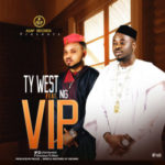 Ty West – VIP ft. NG