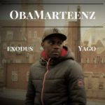 "VIDEO + AUDIO : Obamarteenz – ""Yago"" 