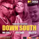 "MTV Shuga – ""Down South"" ft. Seyi Shay, Nasty C & Ma-Ezee"