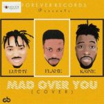 Lummy Jay – Mad Over You (Cover) ft. Flame x Kayve