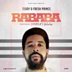 Teddy D' Fresh Prince – Rababa f. Joself