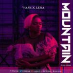 "Waje – ""Mountain"" ft. Lira"
