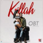OBT – Killah (Prod. By Echo)
