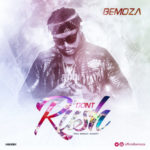 Bemoza – Don't Rush