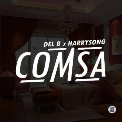 Del B ft. Harrysong – COMSA