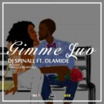 DJ Spinall  – Gimmie Luv ft. Olamide