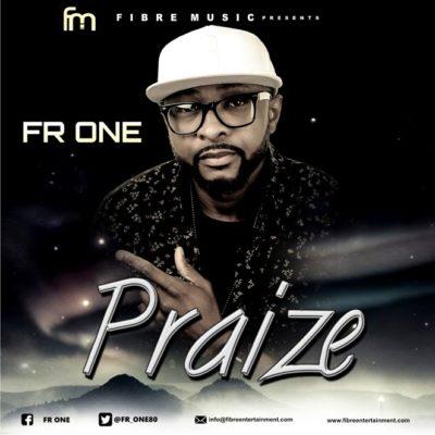 [Music] FR One – Praize