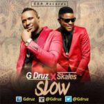 G-Druz – Slow ft. Skales