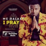 MC Galaxy – I Pray (Prod. By Spellz)