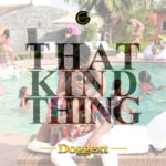 VIDEO: Doggext – That Kind Thing