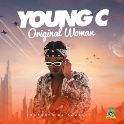 [Music] Young C – Original Woman (Prod. By Samklef)