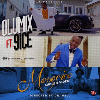 "[VIDEO & AUDIO]: AAR Presents: Olumix - ""MOSORIRE"" (ft. 9ice)"