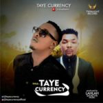 Taye Currency – Taye Currency ft. OritseFemi  (Prod. LahLah)