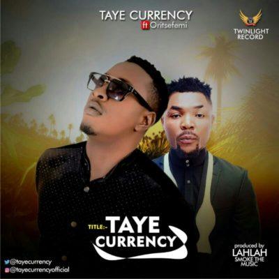 [Music] Taye Currency – Taye Currency Ft. Oritse Femi (Prod. Lah Lah)