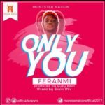Feranmi – Only You (Prod. YuzyBeat)