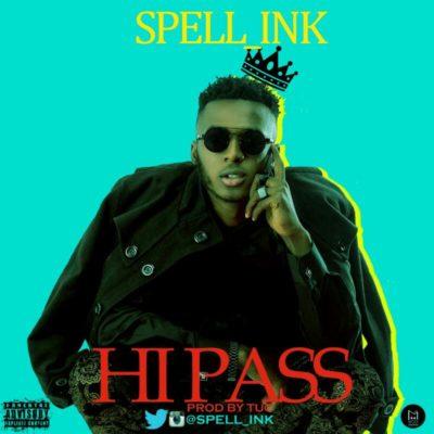 [Music] Spell Ink – Hi Pass