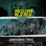 VIDEO & AUDIO : Omi Hanifa – Halelluyah Meje Meje ft. 9ice