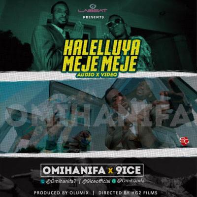 [VIDEO & AUDIO]: Omi Hanifa – Halelluyah Meje Meje (ft. 9ice)