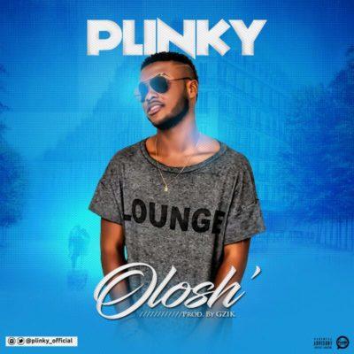 [Music] Plinky – Olosh (Prod. By Gzik)