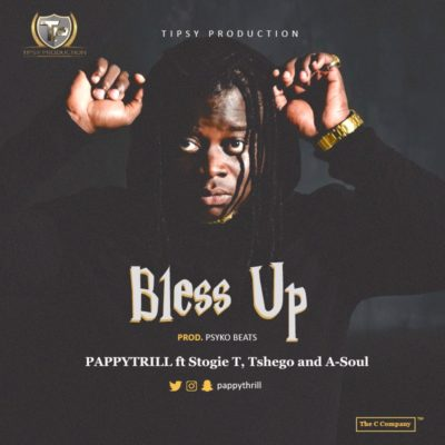 [Music] Pappy Thrill Ft. Stogie T, Tshego X A-Soul – Bless Up