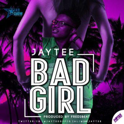 [Music] Jay Tee – Bad Girl