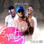 Aprilsingz – Sweet Potatoes ft. B2L