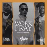 Kay Jay – Work & Pray ft. Shaydee  (Prod. By Black Jerzee)