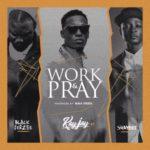 Kay Jay – Work & Pray ft. Shaydee  (Prod. By Black Jerzee)