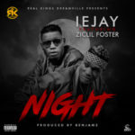 Iejay – Night ft. Ziclil Foster  (Prod. by Benjamz)