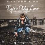 Jay Cilens – Egiro My Love