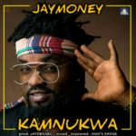 VIDEO: JayMoney – Kamnukwa