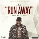 L.A.X – Run Away (Prod. Spotless) | Download Mp3