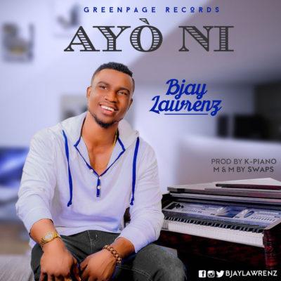 [Music] Bjay Lawrenz – Ayo Ni