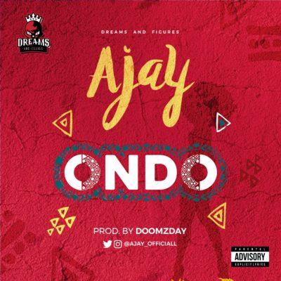 Ajay � Ondo [AUDIO MP3]