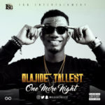 Olajide Tallest – One More Night