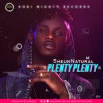 Sheun Natural – 'Plenty Plenty'